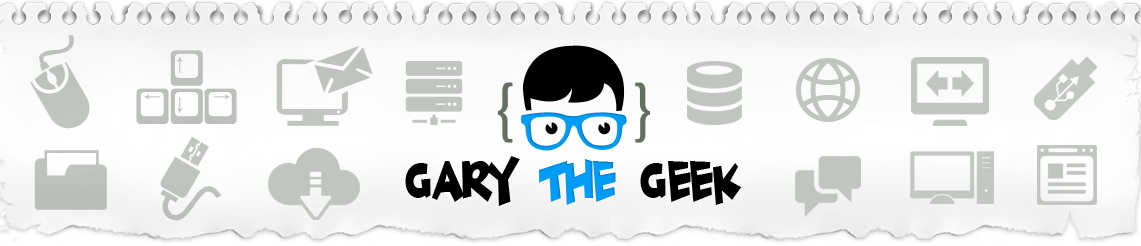 Gary The Geek Blog – Geeky Techy Loser Stuff!